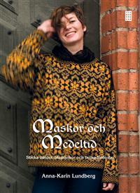 Maskor och medeltid : Sticka bårder....